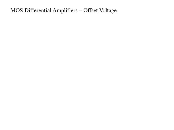 MOS Differential Amplifiers – Offset Voltage