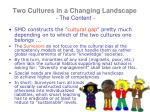 two cultures in a changing landscape the content6