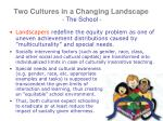 two cultures in a changing landscape the school6
