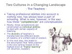 two cultures in a changing landscape the teachers2