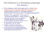 two cultures in a changing landscape the teachers4