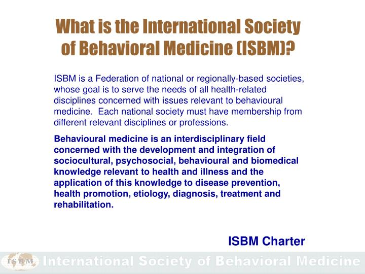 What is the International Society of Behavioral Medicine (ISBM)?