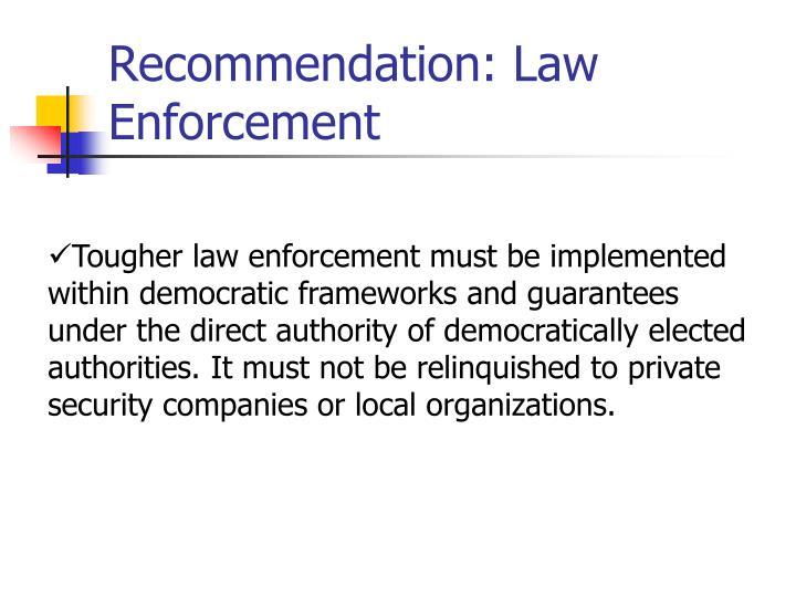 Recommendation: Law Enforcement