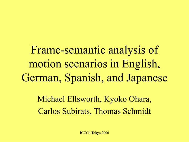 Frame semantic analysis of motion scenarios in english german spanish and japanese