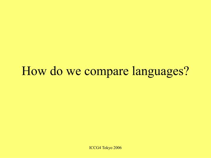 How do we compare languages?