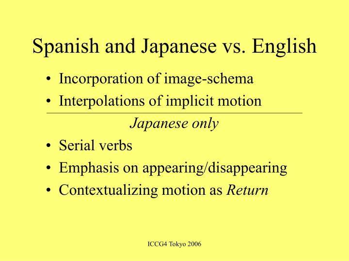 Spanish and Japanese vs. English