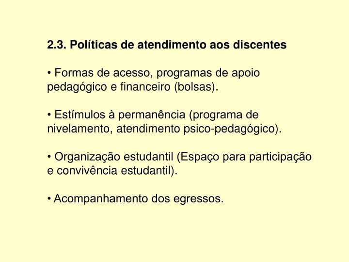 2.3. Políticas de atendimento aos discentes