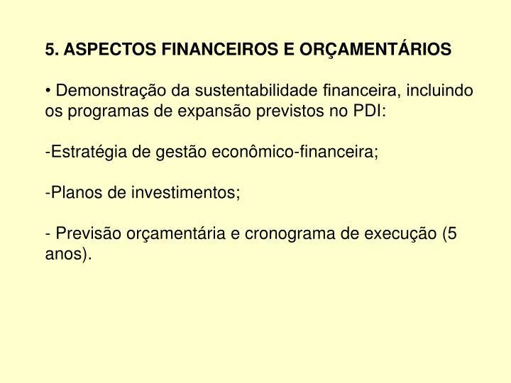 5. ASPECTOS FINANCEIROS E ORÇAMENTÁRIOS
