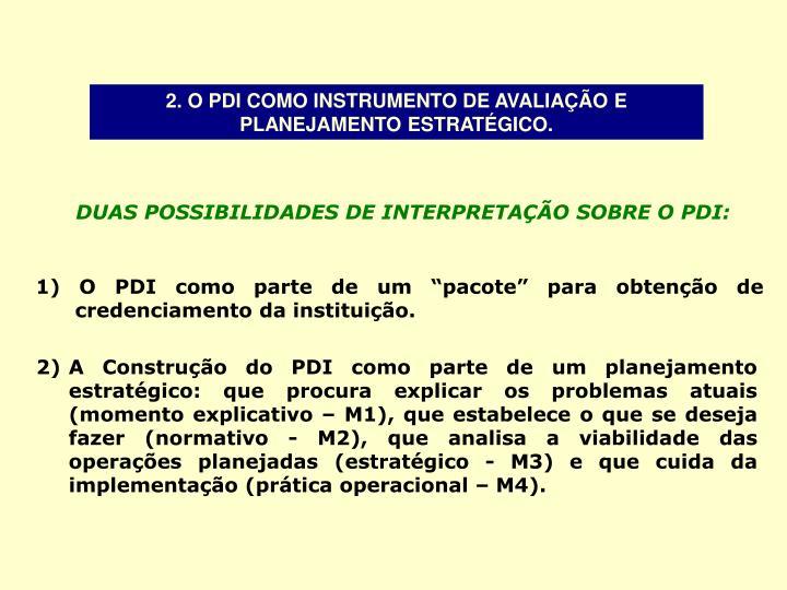 2. O PDI COMO INSTRUMENTO DE AVALIAÇÃO E PLANEJAMENTO ESTRATÉGICO.