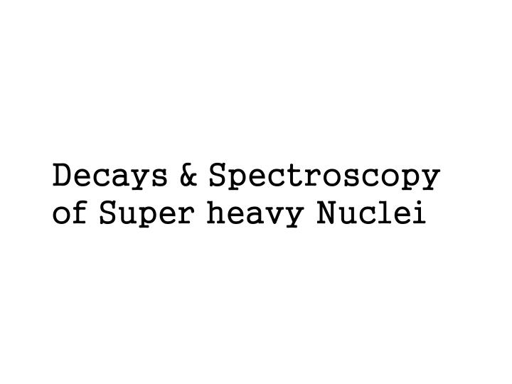 Decays & Spectroscopy