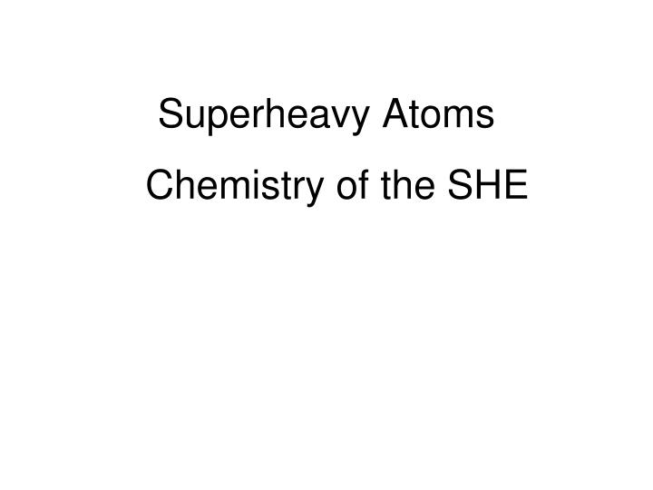Superheavy Atoms