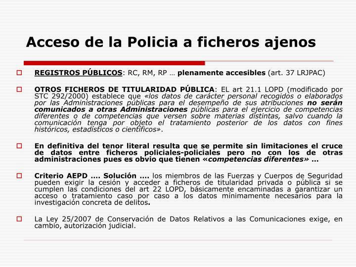 Acceso de la Policia a ficheros ajenos