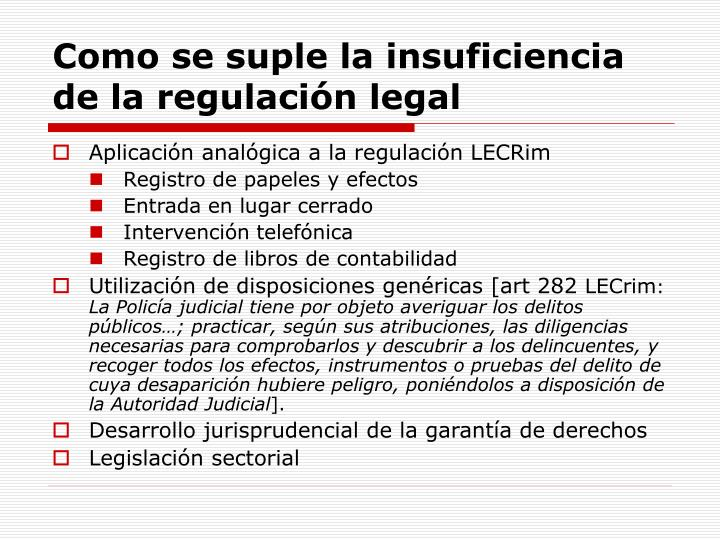 Como se suple la insuficiencia de la regulación legal
