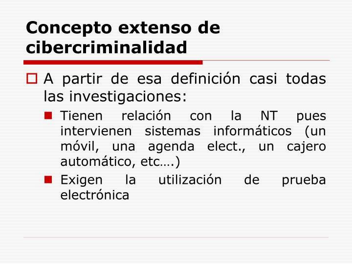 Concepto extenso de cibercriminalidad