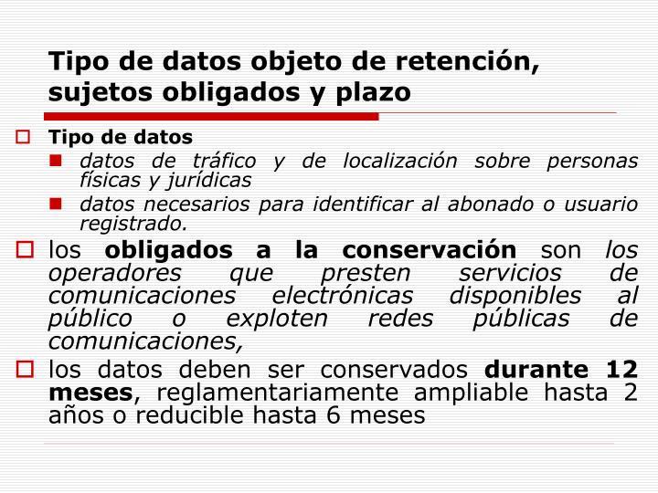 Tipo de datos objeto de retención,