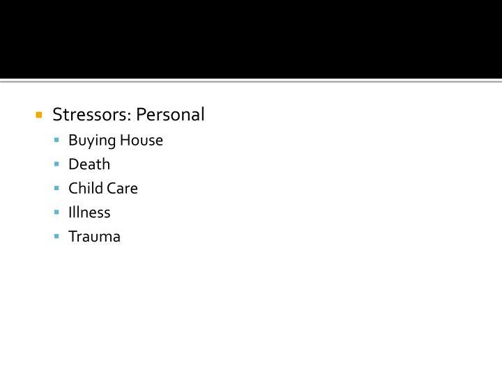 Stressors: Personal