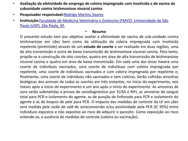 Avaliação da efetividade do emprego de coleira impregnada com inseticida e de vacina de subunidade contra leishmaniose visceral canina