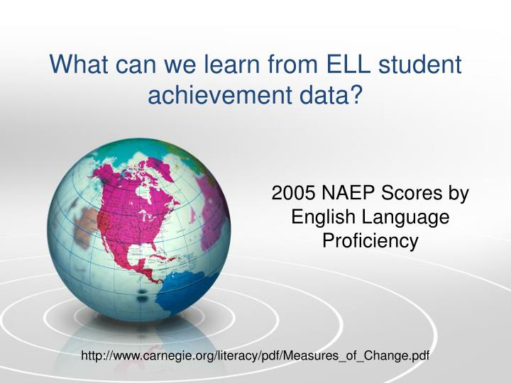 What can we learn from ELL student achievement data?