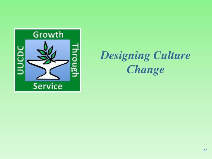 Designing Culture Change