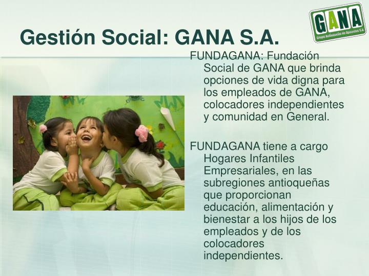 Gestión Social: GANA S.A.