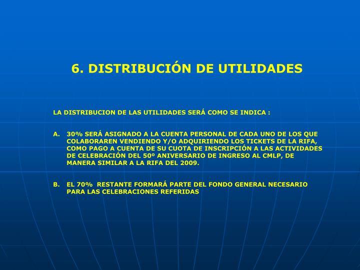 6. DISTRIBUCIÓN DE UTILIDADES