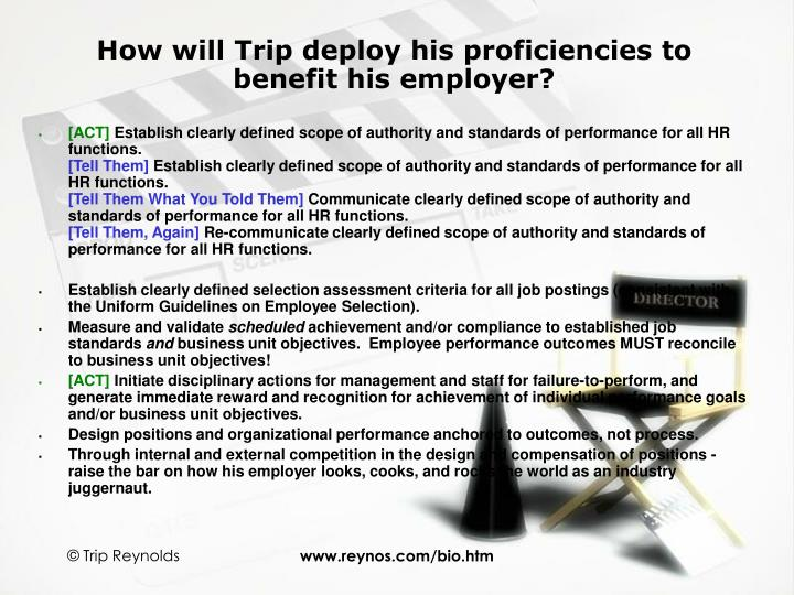 How will Trip deploy his proficiencies to benefit his employer?