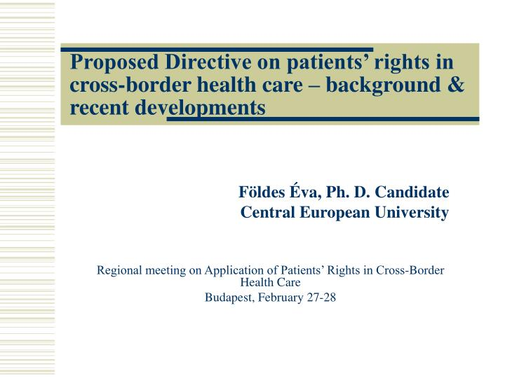 Proposed directive on patients rights in cross border health care background recent developments