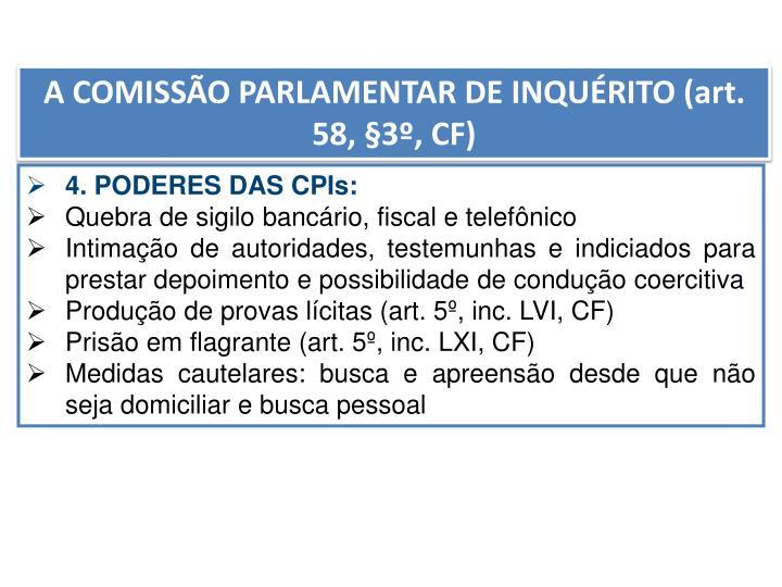 A COMISSÃO PARLAMENTAR DE INQUÉRITO (art. 58, §3º, CF)