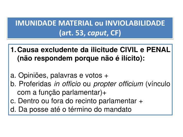 IMUNIDADE MATERIAL ou INVIOLABILIDADE (art. 53,