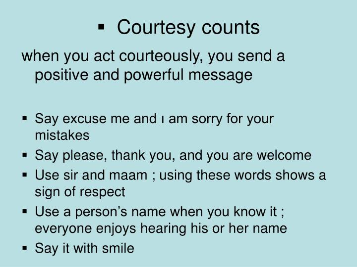 Courtesy counts