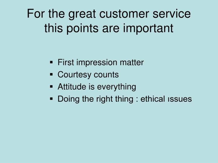For the great customer service