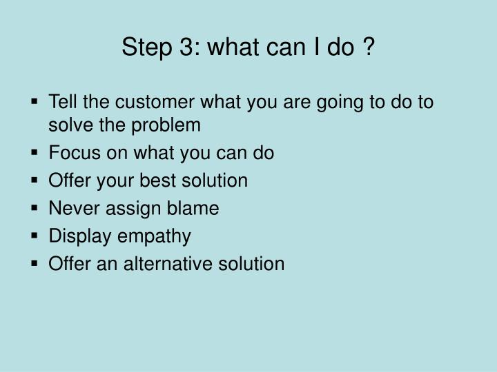 Step 3: what can I do ?