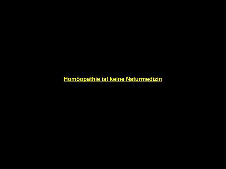 Homöopathie ist keine Naturmedizin