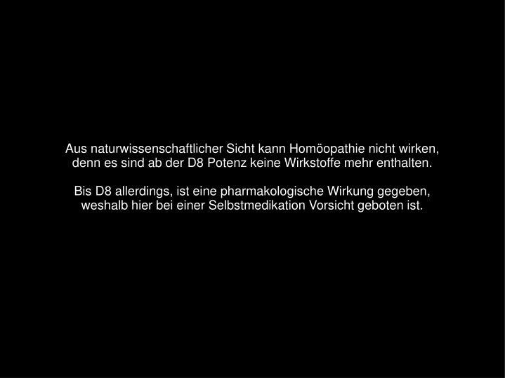 Aus naturwissenschaftlicher Sicht kann Homöopathie nicht wirken,