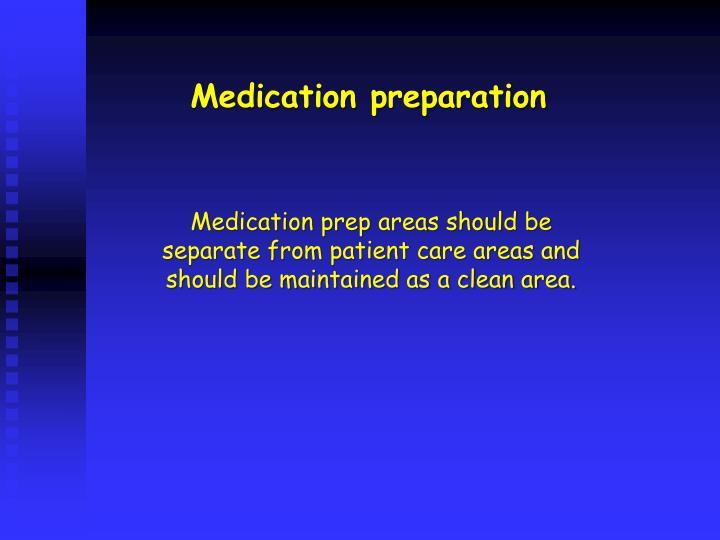 Medication preparation