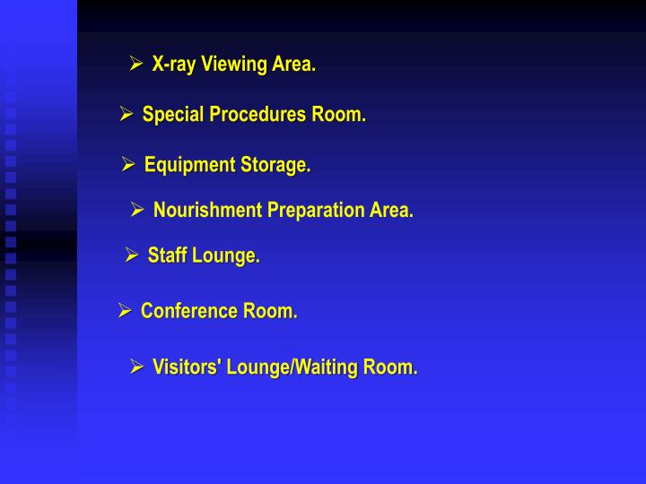 X-ray Viewing Area.