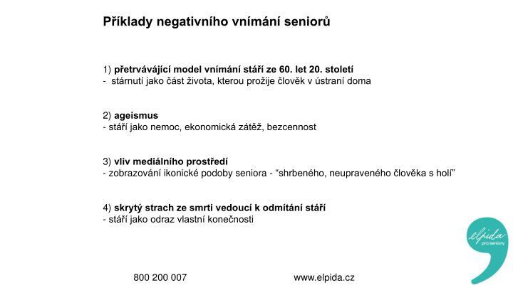Příklady negativního vnímání seniorů