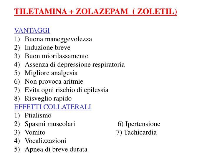 TILETAMINA + ZOLAZEPAM  ( ZOLETIL