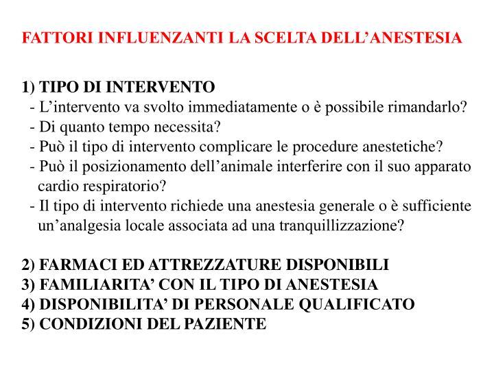 FATTORI INFLUENZANTI LA SCELTA DELL'ANESTESIA