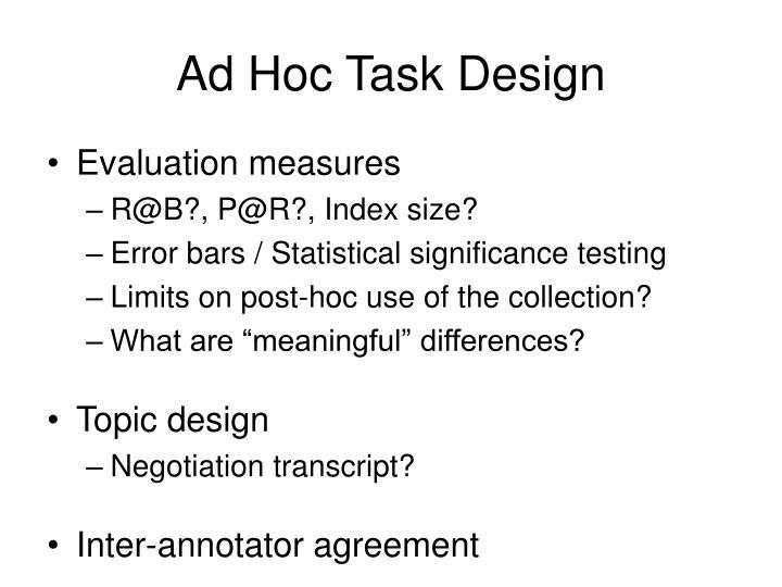 Ad Hoc Task Design