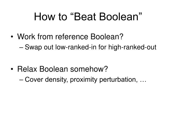"How to ""Beat Boolean"""