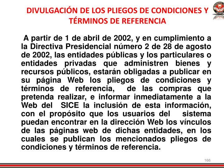 DIVULGACIÓN DE LOS PLIEGOS DE CONDICIONES Y TÉRMINOS DE REFERENCIA