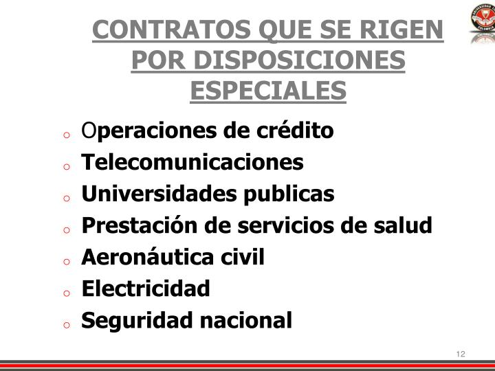 CONTRATOS QUE SE RIGEN POR DISPOSICIONES ESPECIALES