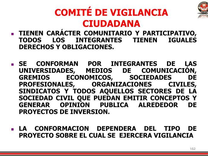 TIENEN CARÁCTER COMUNITARIO Y PARTICIPATIVO, TODOS LOS INTEGRANTES TIENEN IGUALES DERECHOS Y OBLIGACIONES.