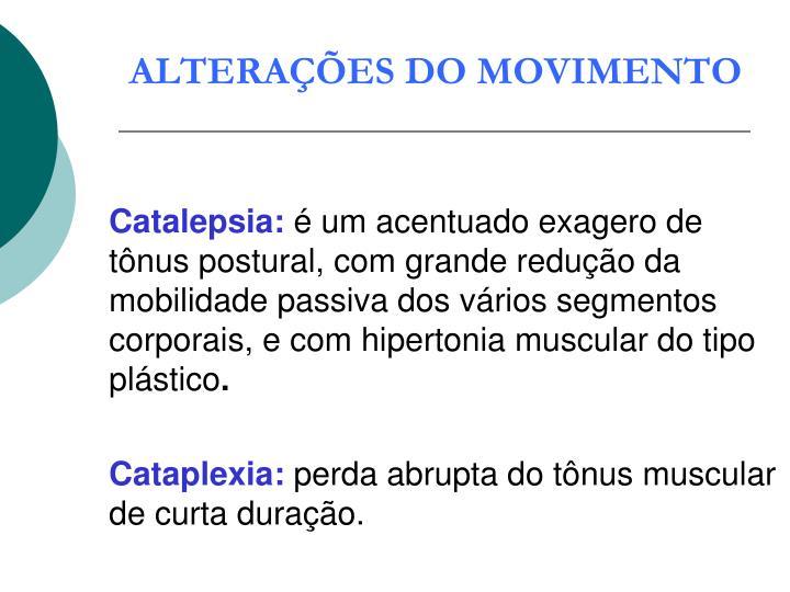 ALTERAÇÕES DO MOVIMENTO