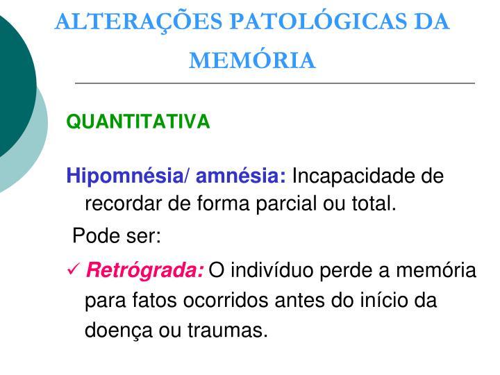 ALTERAÇÕES PATOLÓGICAS DA MEMÓRIA