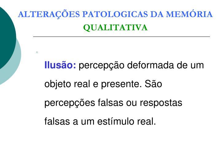 ALTERAÇÕES PATOLOGICAS DA MEMÓRIA