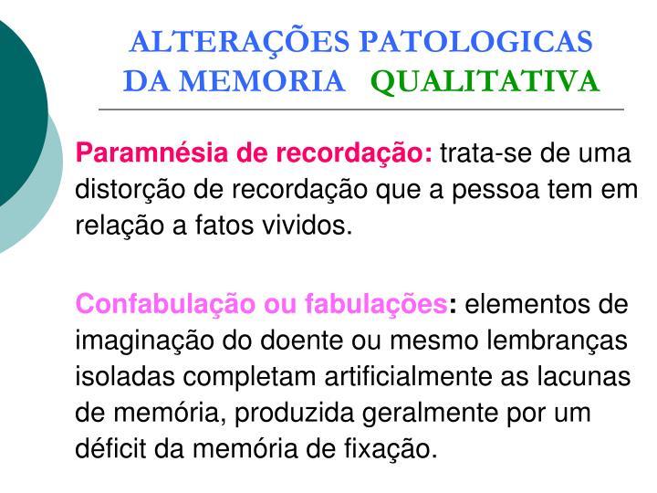 ALTERAÇÕES PATOLOGICAS DA MEMORIA