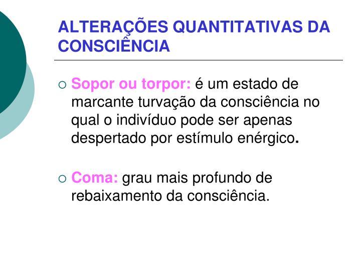 ALTERAÇÕES QUANTITATIVAS DA CONSCIÊNCIA