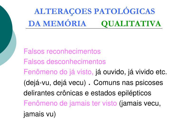 ALTERAÇOES PATOLÓGICAS DA MEMÓRIA